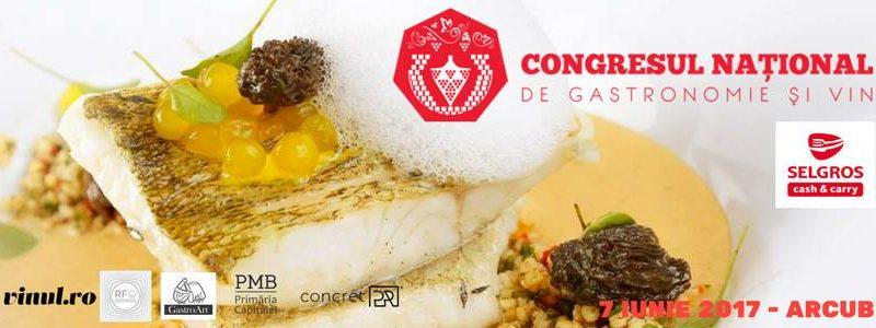 Congresul de gastronomie și vin – București- iunie 2017